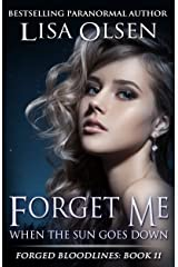 Forget Me When the Sun Goes Down (Forged Bloodlines Book 11) Kindle Edition