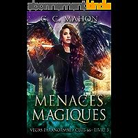 Menaces Magiques (Vegas Paranormal/Club 66 t. 3)