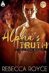 Alpha's Truth (Fallen Alphas Book 4) Kindle Edition