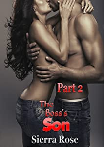 The Boss's Son - Part 2 (My Office Romance)