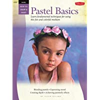Pastel: Basics: Learn Fundamental Techniques for Using This Fun and Colorful Medium