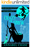 Crazy For Brew (Spellbound Ever After Paranormal Cozy Mystery Book 1)
