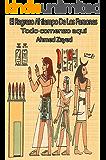 El regreso al tiempo de los faraones: Todo comenzo aqui