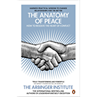 The Anatomy of Peace: How to Resolve the Heart of Conflict (English Edition)