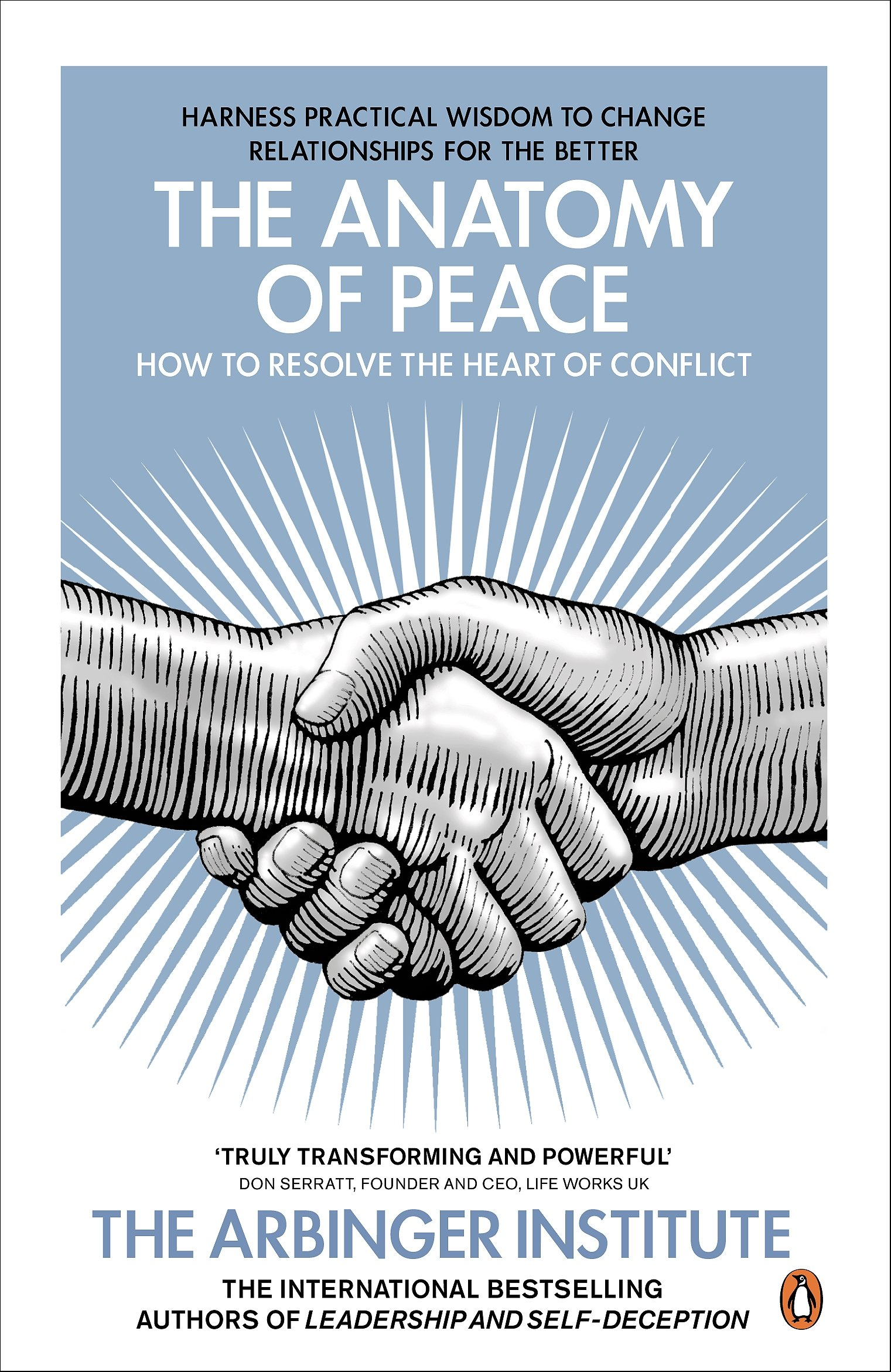 The Anatomy of Peace: How to Resolve the Heart of Conflict: Arbinger ...