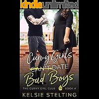 Curvy Girls Can't Date Bad Boys: A Sweet YA Romance (The Curvy Girl Club Book 4)
