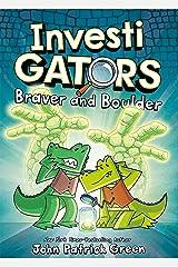 InvestiGators: Braver and Boulder (InvestiGators, 5) Hardcover