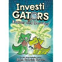 InvestiGators: Braver and Boulder (InvestiGators, 5)