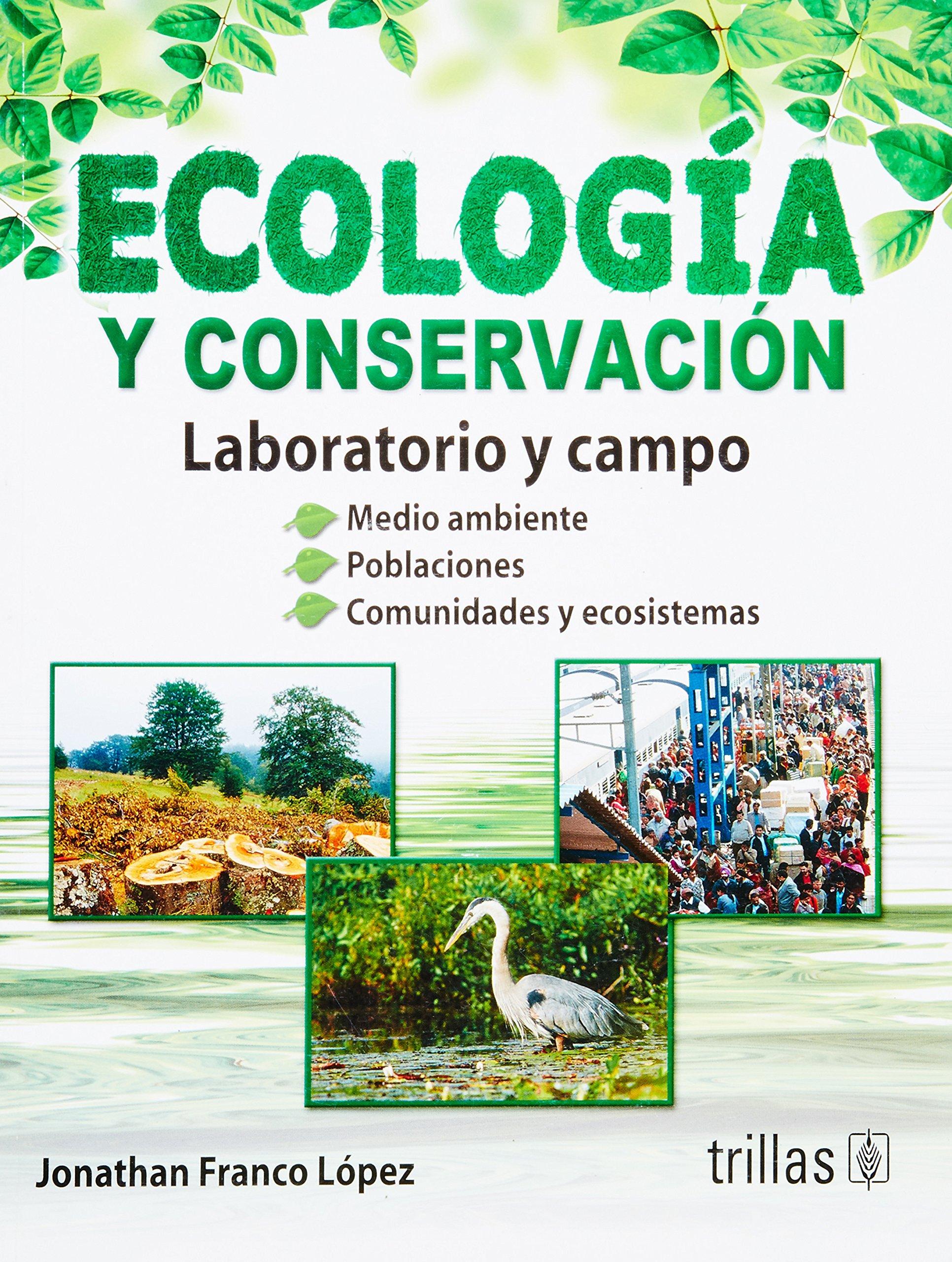 Ecologia y conservacion / Ecology and conservation: Laboratorio Y Campo / Laboratory and Field (Spanish Edition) PDF