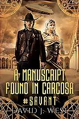 A Manuscript Found In Carcosa (#SAVANT Book 3) Kindle Edition