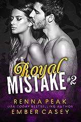 Royal Mistake #2 Kindle Edition