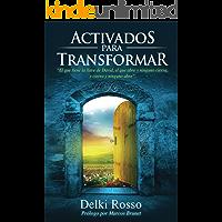 Activados para Transformar: Este libro es una guía práctica y espiritual sobre la Danza entre otras Artes Cristianas; dirigida a pastores, líderes y adoradores.