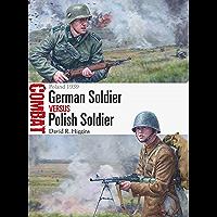 German Soldier vs Polish Soldier: Poland 1939 (Combat Book 52)