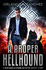A Proper Hellhound: A Montague & Strong Detective Story Kindle Edition