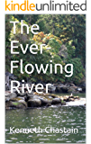 The Ever-Flowing River