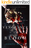 Vengeance in Bloom (The Love Unauthorized Series Book 2)