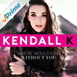 Where Would I Be Without You - Single
