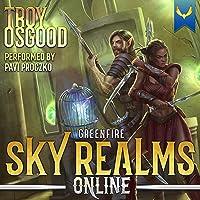 Greenfire: A LitRPG Series: Sky Realms Online, Book 4