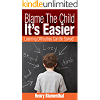 Blame The Child - It's Easier: Learning Difficulties Can Be Solved
