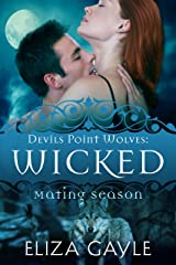 Wicked: The Mating Season (Devils Point Wolves Book 2) Kindle Edition