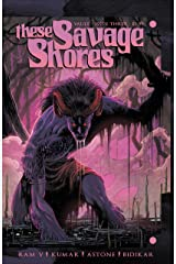 These Savage Shores #3 Kindle Edition