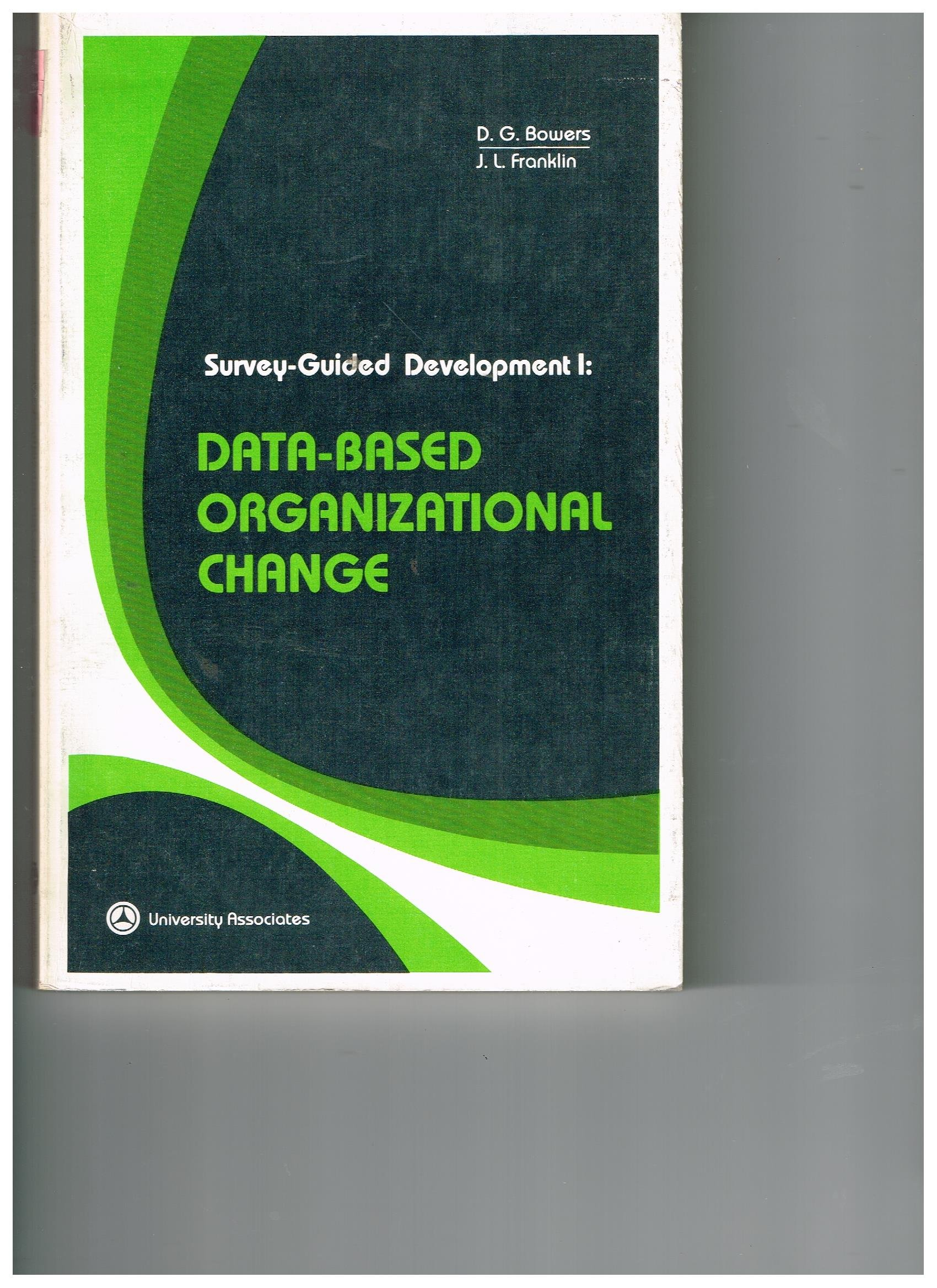 Survey Guided Development: Data-based Organizational Change v. 1