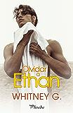 Olvidar a Ethan (Spanish Edition)