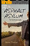 Asphalt Asylum: The Dark Roads to Light