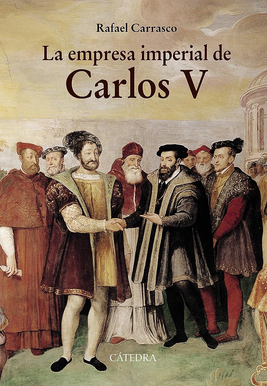 La empresa imperial de Carlos V: y la España de los albores de la modernidad (Historia. Serie mayor) eBook: Carrasco, Rafael: Amazon.es: Tienda Kindle