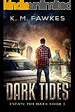 Dark Tides - An EMP Post-Apocalyptic Thriller (Escape The Dark Book 1)