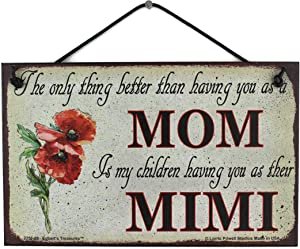 "Vintage Style Sign with Poppy Flower Saying, ""The only thing better than having you as a MOM is my children having you as their MIMI"" Decorative Fun Universal Household Grandma Nickname Signs (5x8)"