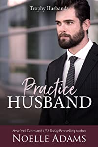 Practice Husband (Trophy Husbands Book 2)