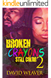 Broken Crayons Still Color 2: Based on a True Story