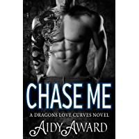 Chase Me: A Curvy Girl and A Dragon Shifter Romance (Dragons Love Curves Book 1) (English Edition)