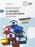 La società allo specchio. Manuale di sociologia. Per le Scuole superiori. Con e-book. Con espansione online