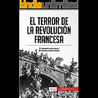 El Terror de la Revolución francesa: El momento más oscuro del periodo revolucionario (Historia)