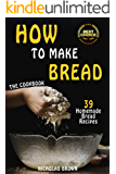 How to Make Bread: 39 Homemade Bread Recipes