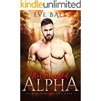 Hot-Blooded Alpha: A Bully Wolf Shifter Romance (Cold-Blooded Alpha Book 2)