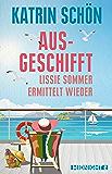 Ausgeschifft: Lissie Sommer ermittelt wieder (Ein-Lissie-Sommer-Krimi 2) (German Edition)