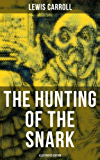 The Hunting of the Snark (Illustrated Edition): The Impossible Voyage of an Improbable Crew to Find an Inconceivable Creature or an Agony in Eight Fits (English Edition)