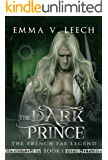 The Dark Prince: The French Fae Legend: Book 1