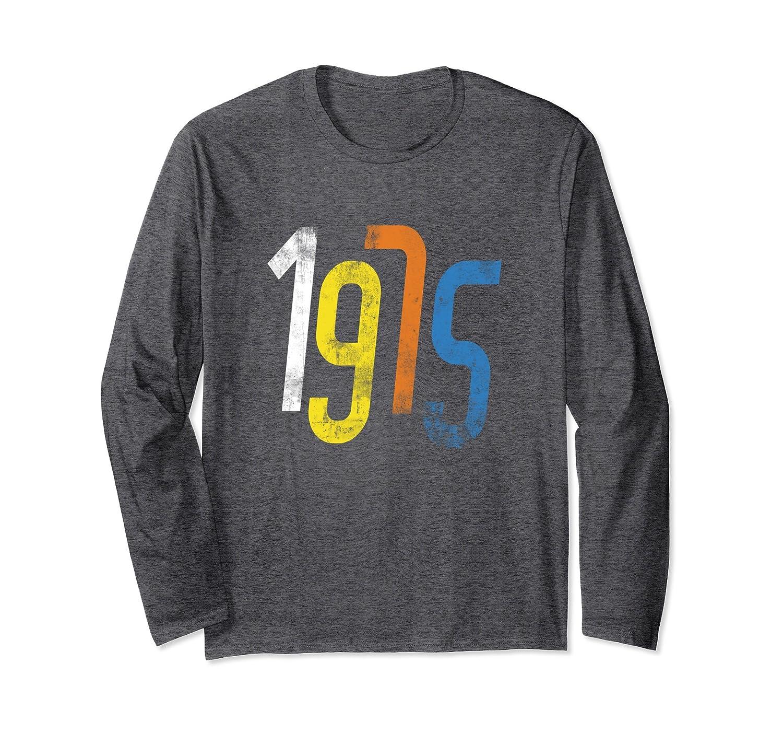 Born in 1975 Apparel - 43th Birthday Long Sleeve Tee 2018-ah my shirt one gift