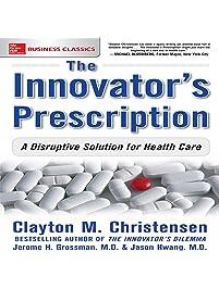 Amazon health care administration books the innovators prescription a disruptive solution for health care fandeluxe Images