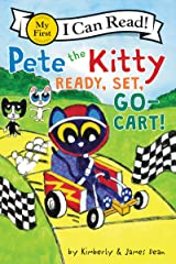 Pete the Kitty: Ready, Set, Go-Cart! (My First I Can Read) Kindle Edition