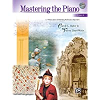 Mastering the Piano 6: A 7-Volume Series of Motivating Performance Repertoire, Book & CD