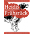 Learning German through Storytelling: Heidis Frühstück - a detective story for German language learners (for intermediate and advanced students) (Baumgartner & Momsen 5)