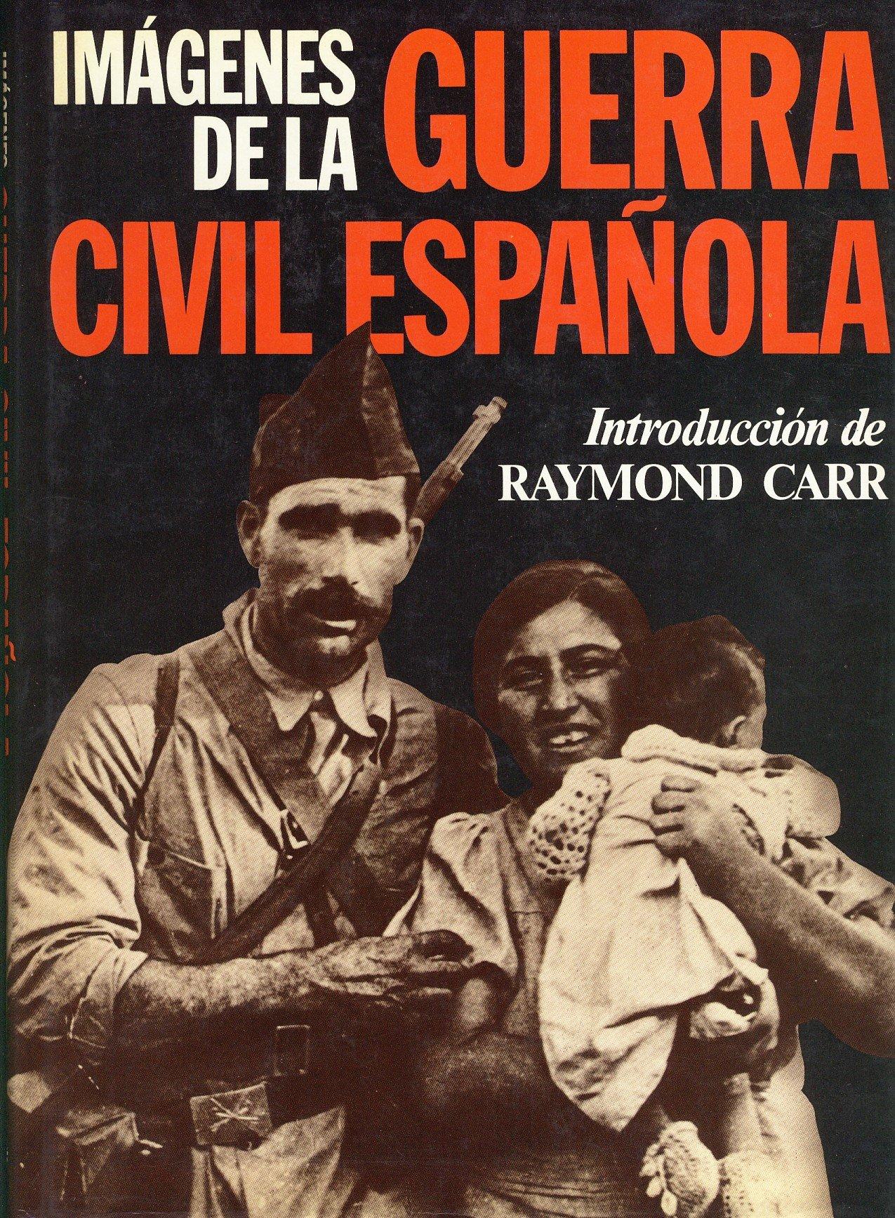 Imagenes de la Guerra civil española: Amazon.es: Carr, Raymond, Wilson, Ann: Libros