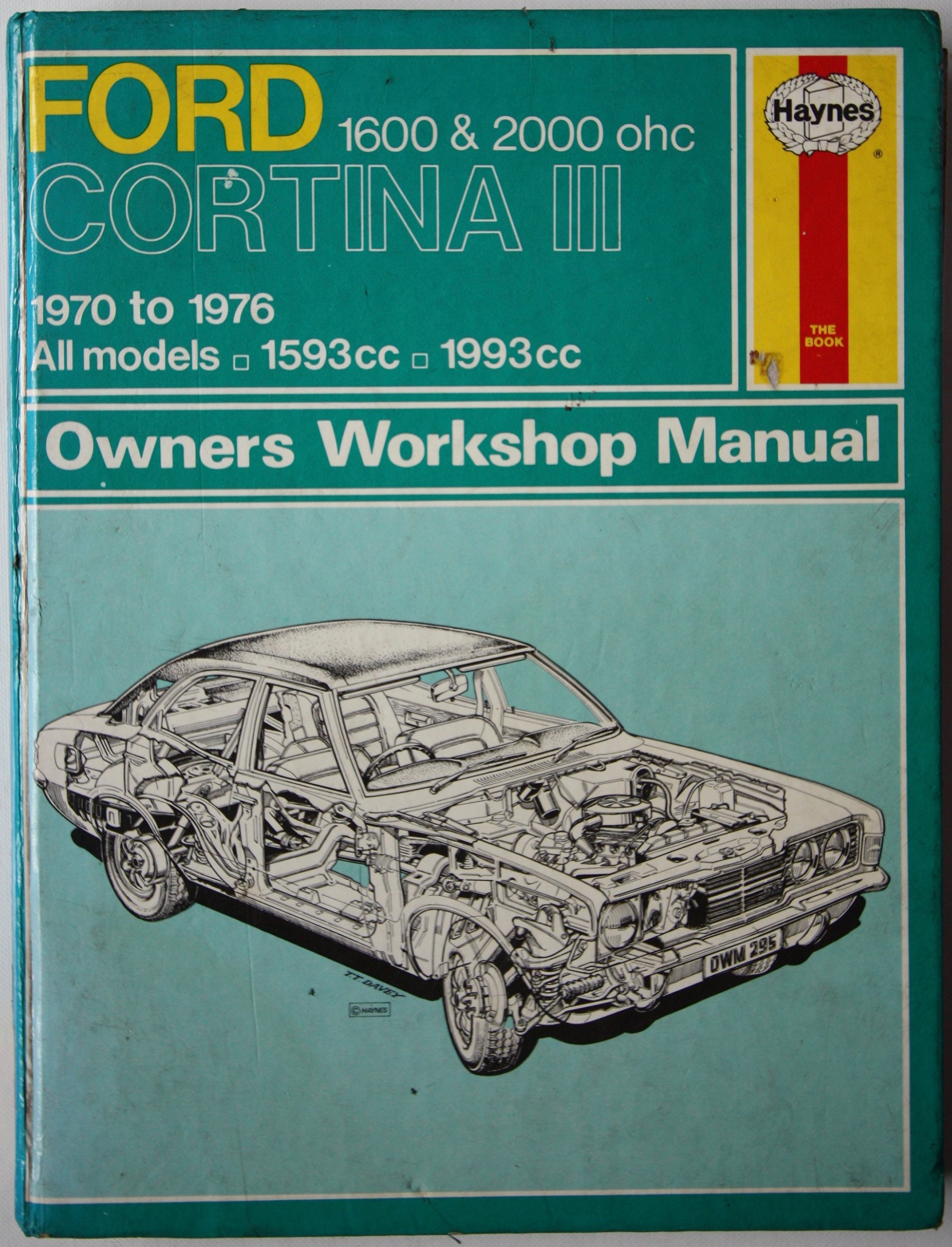 Ford Cortina Mk.III 1600 and 2000 O.H.C.Owner's Workshop Manual (Service & repair  manuals): Amazon.co.uk: J. H. Haynes, B.L.Chalmers- Hunt, ...