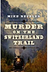 Murder on the Switzerland Trail Kindle Edition