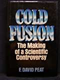 Cold Fusion: The Making of a Scientific Controversy